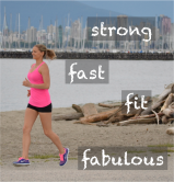 Strong ~ Fit ~ Fast ~Fabulous